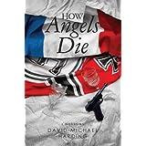 How Angels Die ~ David-Michael Harding