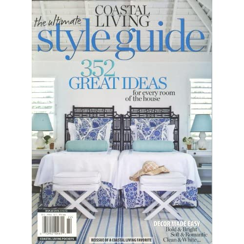 Coastal Living The Ultimate Style Guide 2012 (352 Great Ideas