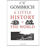 A Little History of the Worldby E. H. Gombrich