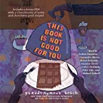 This Book Is Not Good for You (       UNABRIDGED) by Pseudonymous Bosch Narrated by Joshua Swanson, Cassandra Morris, Bryan Kennedy, Suzanne Toren, Gabra Zackman, Peter Kim, Robert Petkoff