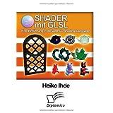 """Shader mit GLSL: Eine Einf�hrung in die OpenGL Shading Languagevon """"Heiko Ihde"""""""