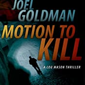 Motion to Kill: Lou Mason Legal Thriller, Book 1 | Joel Goldman