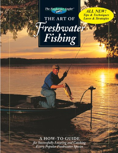 The Art of Freshwater Fishing: A How-To Guide (The Freshwater Angler)