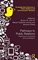 Pathways to Public Relations: Histories of Practice and Profession Front Cover