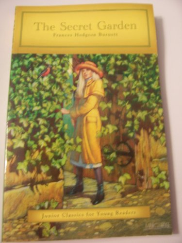Junior Classics for Young Readers ~ The Secret Garden by Frances Hodgson Burnett