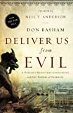 Deliver Us from Evil: A Pastors Reluctant Encounters with the Powers of Darkness
