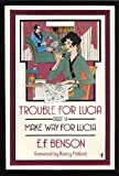 Trouble for Lucia (Make Way for Lucia, Part VI) (0060913762) by Benson, E. F.