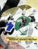 Chagall and the Artists of the Russian Jewish Theater (030011155X) by GOODMAN, Susan Tumarkin, edited by