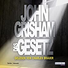 Das Gesetz Hörbuch von John Grisham Gesprochen von: Charles Brauer