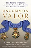img - for Uncommon Valor: The Medal of Honor and the Six Warriors Who Earned It in Afghanistan and Iraq book / textbook / text book