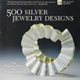 img - for 500 Silver Jewelry Designs: The Powerful Allure of a Precious Metal (500 Series) book / textbook / text book