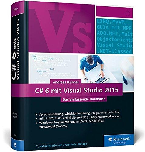 c-6-mit-visual-studio-2015-das-umfassende-handbuch-spracheinfuhrung-objektorientierung-programmierte