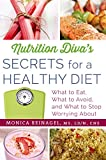 Nutrition Diva's Secrets for a Healthy Diet: What to Eat, What to Avoid, and What to Stop Worrying About (Quick & Dirty Tips)
