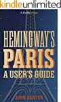 Hemingway's Paris: A User's Guide (Ki...