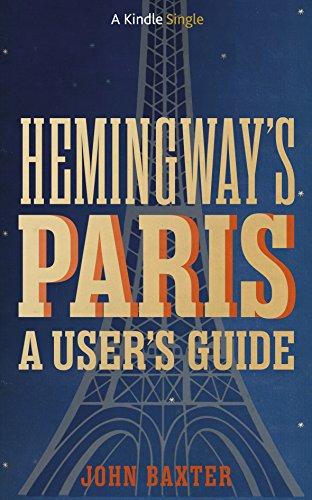 Hemingway's Paris: A User's Guide