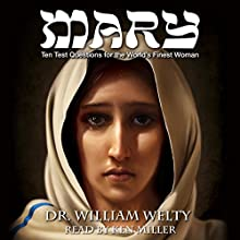 Mary: Ten Test Questions for the World's Finest Woman Audiobook by William Welty Narrated by Ken Miller