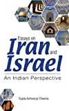 Essays on Iran and Israel: An Indian Perspective