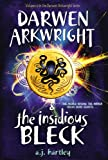Darwen Arkwright and the Insidious Bleck