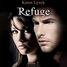 Refuge Audiobook by Karen Lynch Narrated by Caitlin Greer