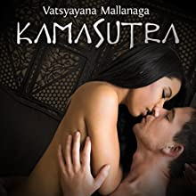 Kamasutra Audiobook by Vatsyayana Mallanaga Narrated by Ruggero Andreozzi, Tania De Domenico