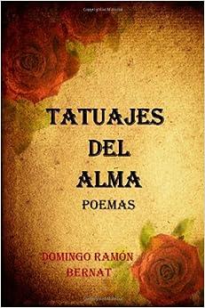 Tatuajes del Alma: Poemas de amor (Spanish Edition): Domingo Ramón
