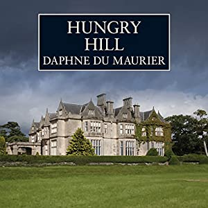 Hungry Hill Audiobook