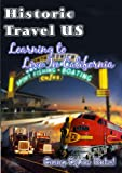 echange, troc Historic Travel Us: Learning to Live in California [Import USA Zone 1]