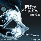 Fifty Shades - I mørket [Fifty Shades Darker - Danish Edition]