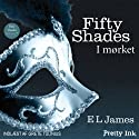 Fifty Shades - I mørket [Fifty Shades Darker - Danish Edition] (       UNABRIDGED) by E. L. James Narrated by uncredited