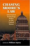 img - for Chasing Moore's Law: Information Technology Policy in the United States by Peter Harsha, Steve Mosier, David Bruggeman, Najma Yousefi, (2004) Paperback book / textbook / text book