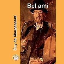 Bel ami | Livre audio Auteur(s) : Guy de Maupassant Narrateur(s) : Jacques Roland