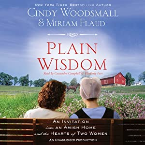 Plain Wisdom: An Invitation into an Amish Home and the Hearts of Two Women | [Cindy Woodsmall, Miriam Flaud]