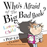 Lauren Child Who's Afraid of the Big Bad Book? (Pop Up Book)