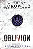Anthony Horowitz Oblivion (Gatekeepers)