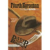 The Fourth Horseman (Lost DMB Files #43)by David Mark Brown