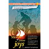 Moods of Future Joys: Around the World by Bike - Part 1by Alastair Humphreys