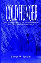 Big Sale Cold Hunger: Death Is The Least Of Two Horrors... The Other Is Unimaginable