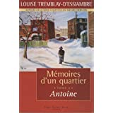 Mmoires d&#39;un quartier, tome 2: Antoineby Louise Tremblay...