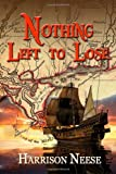 Nothing Left to Lose: Two families, whose lives become part of a mass exodus of Isleños (Islanders), are driven from their 1778 Spanish homeland in ... a new life - knowing they can never come back.