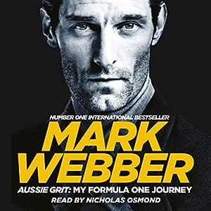 Aussie Grit: My Formula One Journey Audiobook