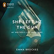 She Left Me the Gun: My Mother's Life Before Me | [Emma Brockes]