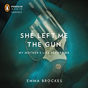 She Left Me the Gun Audiobook