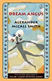 Alexander McCall Smith Dream Angus: The Celtic God of Dreams (Canongate Myths)
