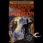 The Rise of Endymion (       UNABRIDGED) by Dan Simmons Narrated by Victor Bevine