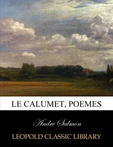Le calumet, poemes (French Edition) PDF