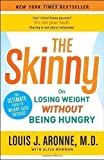 img - for The Skinny: On Losing Weight Without Being Hungry-The Ultimate Guide to Weight Loss Success 1 Reprint Edition by Aronne M.D., Louis J., Bowman, Alisa published by Harmony (2010) Paperback book / textbook / text book