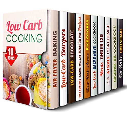 Low Carb Cooking Box Set (10 in 1): Over 350 Air Fryer, Burger, Aroma Rice, Microwave, Slow Cooker, Desserts Recipes and Other Healthy Meals (Weight Control Recipes) by Wendy Cole, Brittany Lewis, Peggy Carlson, Elena Chambers, Emma Melton, Beth Foster, Grace Cooper, Olivia Bishop, Lea Bosford