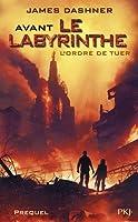 Avant Le labyrinthe : L'ordre de tuer