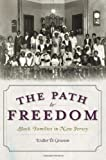 img - for The Path to Freedom: Black Families in New Jersey book / textbook / text book
