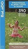 echange, troc Collectif - Guide BaLaDO Provence-Alpes Côte d'Azur (PACA) 2010-2011